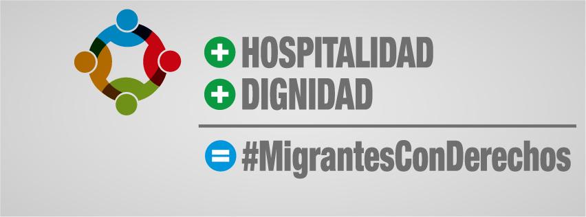 Hospitalidad y dignidad. Migrantes con derechos
