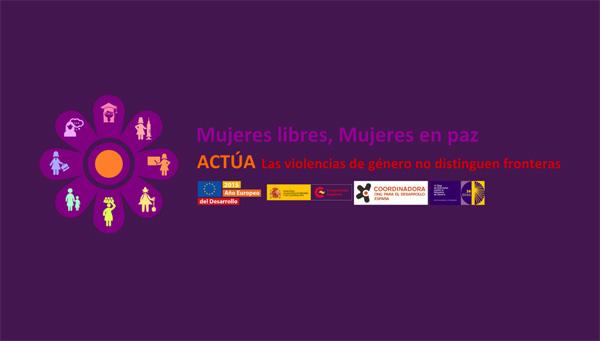 Mujeres libres, Mujeres en paz. ACTÚA, la violencia de género no distinguen fronteras