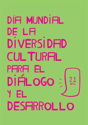 El 21 de mayo es el Día Mundial de la Diversidad Cultural para el Diálogo y el Desarrollo